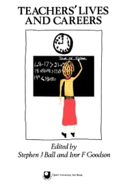Teachers' Lives and Careers ebook by Ball, Stephen J.
