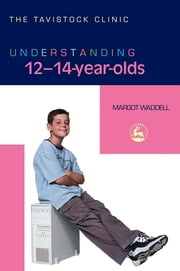 Understanding 12-14-Year-Olds ebook by Margot Waddell,Jonathan Bradley