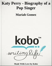 Katy Perry - Biography of a Pop Singer ebook by Mariah Gomez
