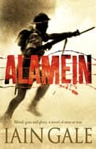 Alamein: The turning point of World War Two ebook by Iain Gale