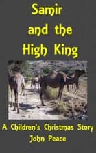 Samir And The High King ebook by John Peace