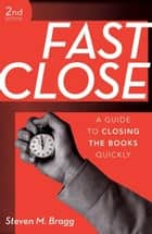Fast Close ebook by Steven M. Bragg