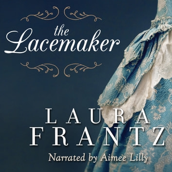 The Lacemaker audiobook by Laura Frantz,Aimee Lilly
