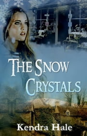 The Snow Crystals ebook by Kendra Hale