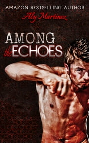 Among The Echoes ebook by Aly Martinez