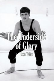 The Underside of Glory ebook by Don Yahn