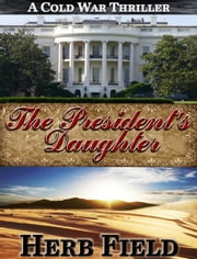 The President's Daughter ebook by Herb Field