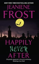 Happily Never After ebook by Jeaniene Frost