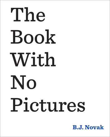 The Book With No Pictures ebook by B. J. Novak