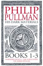 His Dark Materials: The Complete Trilogy eBook by Philip Pullman