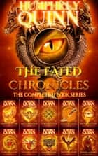 The Fated Chronicles: The Complete 11 Book Series ebook by Humphrey Quinn