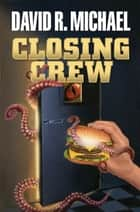 Closing Crew ebook by David R. Michael