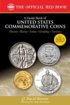 A Guide Book of United States Commemorative Coins ebook by Q. David Bowers,Donn Pearlman