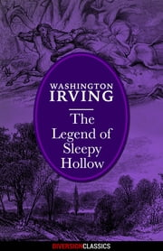 The Legend of Sleepy Hollow (Diversion Classics) ebook by Washington Irving
