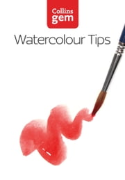 Watercolour Tips (Collins Gem) ebook by Ian King