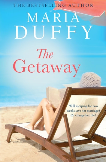 The Getaway eBook by Maria Duffy