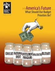 America's Future: What Should Our Budget Priorities Be? ebook by Wharton, Tony