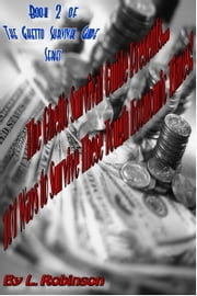 The Ghetto Survival Guide Presents… 101 ways to survive these tough economic times! ebook by L Robinson