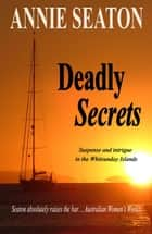 Deadly Secrets ebook by Annie Seaton