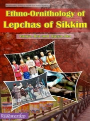 Ethno-Ornithology of Lepshas of Sikkim ebook by Vanya Jha & Ajeya Jha