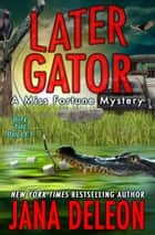 Later Gator eBook par Jana DeLeon