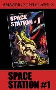 Space Station #1 ebook by Frank Belknap Long