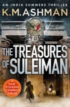 The Treasures of Suleiman ebook by K. M. Ashman