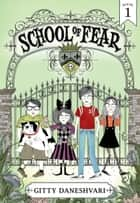 School of Fear ebook by Gitty Daneshvari