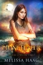 Divine Fureur eBook by Melissa Haag