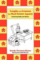 Laughs and Lessons for Real Estate Agents ebook by Sandy Neeman-Ryter