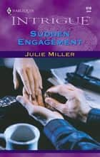 Sudden Engagement ebook by Julie Miller