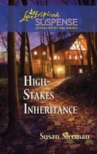 High-Stakes Inheritance (Mills & Boon Love Inspired) ebook by Susan Sleeman
