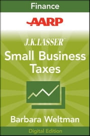 AARP J.K. Lasser's Small Business Taxes 2010 - Your Complete Guide to a Better Bottom Line ebook by Barbara Weltman