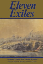 Eleven Exiles - Accounts of Loyalists of the American Revolution ebook by