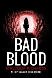 Bad Blood - An Emily Swanson prequel ebook by Malcolm Richards