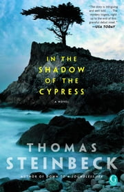 In the Shadow of the Cypress ebook by Thomas Steinbeck