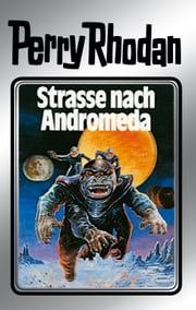 "Perry Rhodan 21: Straße nach Andromeda (Silberband) - Erster Band des Zyklus ""Die Meister der Insel"" ebook by Kobo.Web.Store.Products.Fields.ContributorFieldViewModel"