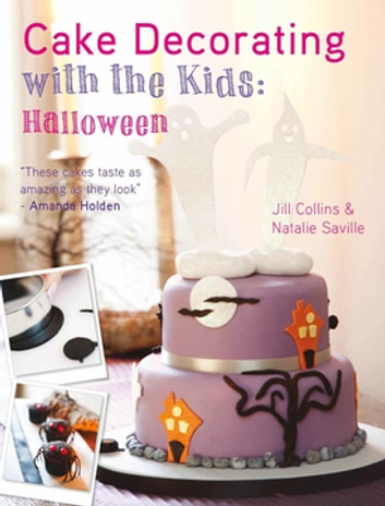 Cake Decorating with the Kids - Halloween - A fun & spooky cake decorating project ebook by Natalie Saville,Jill Collins