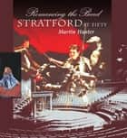 Romancing the Bard - Stratford at Fifty ebook by Martin Hunter
