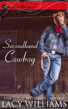 Secondhand Cowboy ebook by Lacy Williams