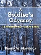 A Soldier's Odyssey ebook by Frank W. Maresca