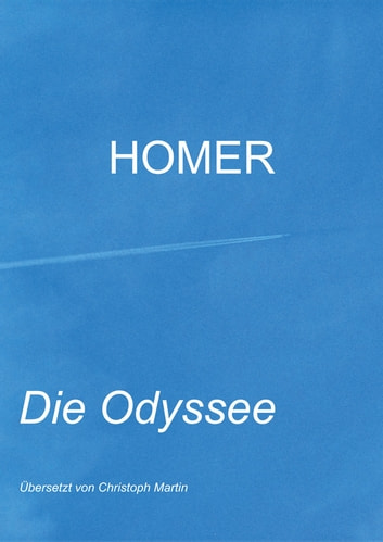 Die Odyssee - Homer ebook by Christoph Martin