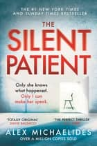 The Silent Patient - The record-breaking, multimillion copy Sunday Times bestselling thriller and Richard & Judy book club pick ebook by
