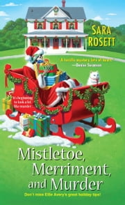 Mistletoe, Merriment, and Murder ebook by Sara Rosett