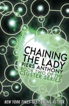 Chaining the Lady ebook by Piers Anthony