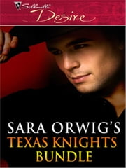 Texas Knights Bundle - Shut Up and Kiss Me\Bring on the Night\Standing Outside the Fire\Don't Close Your Eyes ebook by Sara Orwig