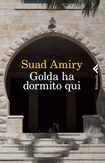 Golda ha dormito qui ebook by Suad Amiry