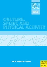 Culture, Sport and Physical Activity ebook by Volkwein-Caplan, Karin