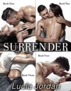 Surrender - Complete Collection ebook by Lucia Jordan