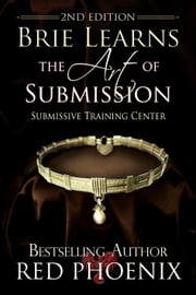 Brie Learns the Art of Submission: 2nd Edition ebook by Red Phoenix